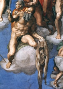 "Michelangelo's ""The Last Judgment"" Look at him!  He's holding his own skin!!!"